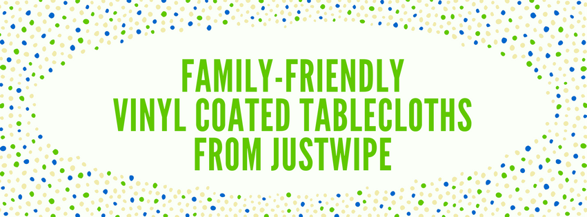 family-friendly vinyl coated tablecloths