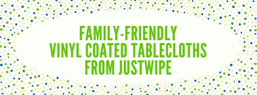 Family Friendly Vinyl Coated Tablecloths